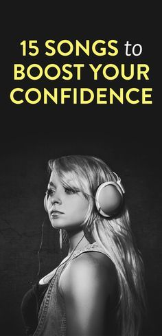 15 songs to boost your confidence - songs to add to workout playlist. #Fitgirlcode #song #workout