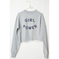 Nancy GIRL POWER Sweatshirt ($32) ❤ liked on Polyvore featuring tops, hoodies, sweatshirts, sweaters, shirts, graphic shirts, cropped sweatshirt, pullover sweatshirt, cropped pullover and crop shirts