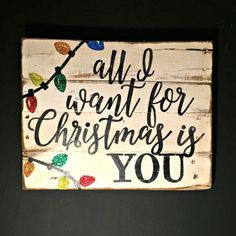 All I Want For Christmas Is You Sign / by PalletsandPaint on Etsy