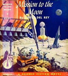 Alex Schomburg's cover for the 1956 edition of Mission to the Moon (1956), Lester Del Rey)