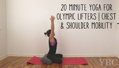 Pin now and practice later!  20 Minute Yoga for Olympic Lifters - chest and shoulder mobility Wearing: Moto Leggings & tank c/o Evolve Fitwear. Bra by Sadhana Clothing.