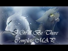 I Will Be There -Greystripe and Silverstream- [Complete MAP] - YouTube