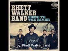 Vessel - Rhett Walker Band - YouTube