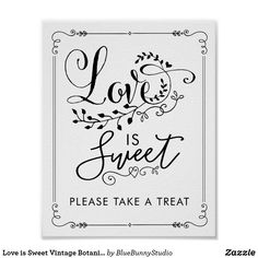 Love is Sweet Vintage Botanical Wedding Favor Sign - typography gifts unique custom diy Wedding Favours Sign, Wedding Signs, Wedding Table, Botanical Wedding, Botanical Art, Welcome Poster, Wedding Posters, Typography Love, Welcome To Our Wedding