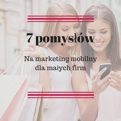 Proste, ale skuteczne sposoby na marketing mobilny dla małych firm [...]  #mobilemarketingautomation #crmformobile #geolokalizacja #kodyqr #biznes