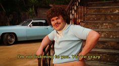Who's crazier me or you with that top? Nacho Libre