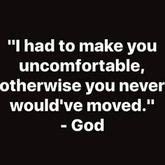 Be comfortable being uncomfortable. Keep_moving 👣 . dontgiveup dailymotivation motivationalquotes fitnessmotivation minoritymindset mindset nevergiveup positivequotes keepmoving God_above_all_always Bible Verses Quotes, Faith Quotes, True Quotes, Scriptures, Godly Quotes, Qoutes, Religious Quotes, Spiritual Quotes, Positive Quotes