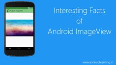 Amazing Facts of Android ImageView