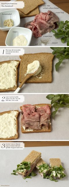 Roast Beef & Watercress Tea Sandwich OCTOBER 9, 2012   With this tea sandwich, I added a little decorative touch by topping the bottom portion with chopped watercress. To give a tiny bit of tang, I used Japanese mayo.  TEA SANDWICH: ROAST BEEF & WATERCRESS  INGREDIENTS Very Thin Whole Wheat Bread (I used Pepperidge Farm.) Roast Beef, Sliced Thin Watercress Horseradish (I used Gold's Prepared Horseradish.) Mayo (I used Kewpie Japanese Mayonnaise.) Salt Pepper  DIRECTIONS 1. Mix mayo…