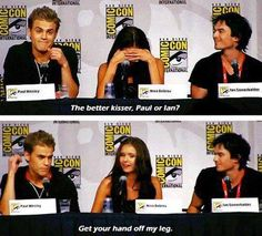 ...: Kto lepšie bozkáva, Paul alebo Ian?? Elena Gilbert: Daj preč ruku z mojej nohy.☺