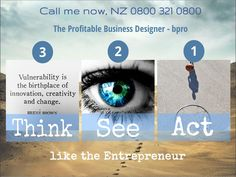 Think, See and Act like the Entrepreneur. Team up with bpro. Call me now, NZ 0800 321 0800