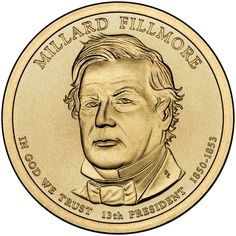 Google Image Result for http://www.coinnews.net/wp-content/uploads/2010/02/Millard-Fillmore-Presidential-1-Dollar-Uncirculated-Coin1.jpg