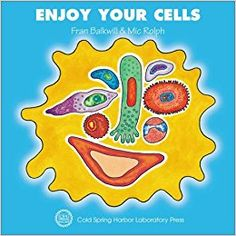 Amazon.com: Enjoy Your Cells (Enjoy Your Cells Series Book 1) (9780879695842): Fran Balkwill, Mic Rolph: Books