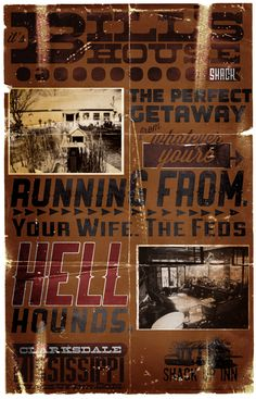 The Shack Up Inn: It's Bill's House Shack. The Perfect Getaway from whatever you're running from. Your Wife. The Feds. Hell Hounds.