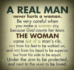 How a man should treat his woman.
