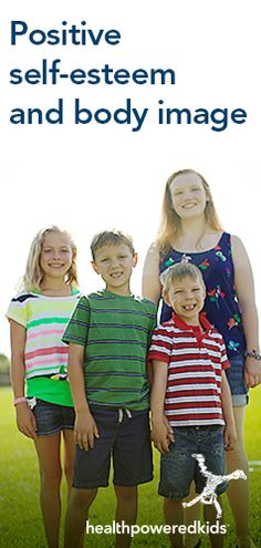 Tips to help your kids, even at a young age, feel confident and good about themselves. http://www.healthpoweredkids.org/self-esteem-and-body-image/