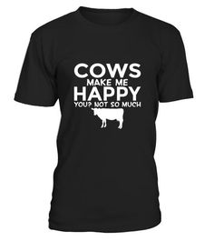 Cows Make Me Happy Funny