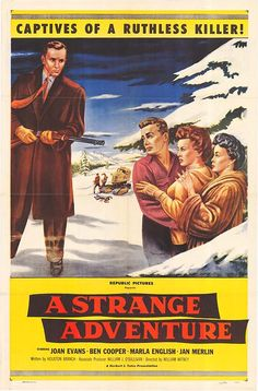 A Strange Adventure (1956)Stars: Joan Evans, Ben Cooper, Marla English, Frank Wilcox ~ Director: William Witney