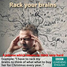Rack your brains