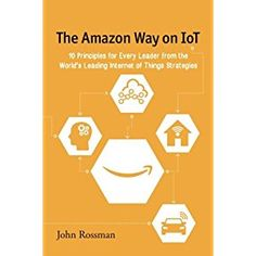 #Book Review of #TheAmazonWayonIoT from #ReadersFavorite - https://readersfavorite.com/book-review/the-amazon-way-on-iot  Reviewed by Jack Magnus for Readers' Favorite  The Amazon Way on IoT: 10 Principles for Every Leader from the World's Leading Internet of Things Strategies, Volume 2 is a non-fiction business/finance work written by John Rossman. In addition to running his own consulting company, Rossman was responsible for launching and operating Amazon's...