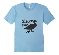 Shut the Duck Up t shirt with funny sayings - Male Small - Baby Blue