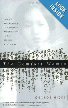 The Comfort Women: Japan's Brutal Regime of Enforced Prostitution in the Second World War Sympathy For The Devil, Basic Instinct, World War Two, Two By Two, Japan, History, Wwii, Books, Journey