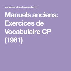 Manuels anciens: Exercices de Vocabulaire CP (1961) French Grammar, Cycle, Rest, Vocabulary Practice, 1st Grades, Objects