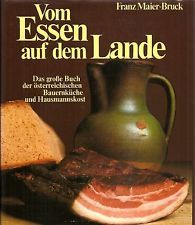 Vom Essen auf dem Lande * Das Buch der österreichischen Bauernküche und Hausmannskost * Kochbuch