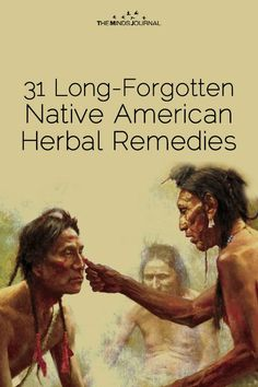 31 Long-Forgotten Native American Herbal Remedies To Treat Illnesses