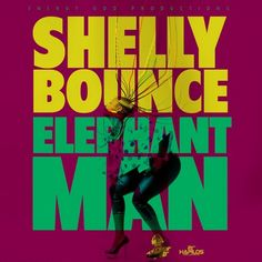 Elephant Man - Shelly Bounce -| https://reggaeworldcrew.net/elephant-man-shelly-bounce/