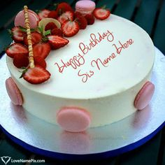 Write Name On Strawberry Birthday Cake Pictures For Sister Picture Very Happy