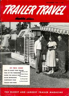 I love these old magazines:-) This one has a great article on Route 66 trailer travel. Vintage Rv, Vintage Caravans, Vintage Travel Trailers, Vintage Style, Retro Campers, Camper Trailers, Vintage Campers, Old Poster, Truck Bed Camper
