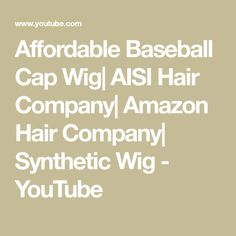 Affordable Baseball Cap Wig| AISI Hair Company| Amazon Hair Company| Synthetic Wig - YouTube Synthetic Wigs, Baseball Cap, Amazon, Youtube, Hair, Baseball Hat, Riding Habit, Ball Caps, Strengthen Hair