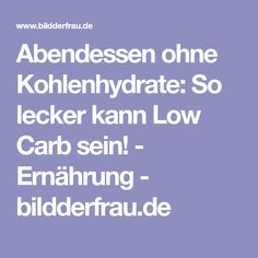 Abendessen ohne Kohlenhydrate: So lecker kann Low Carb sein! - Ernährung - bildderfrau.de