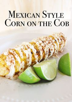 """Mexican Style """"Elote"""" Corn on the Cob - This is so easy and tastes amazing! Great for a quick and easy side dish - Click for recipe - www.classyclutter.net"""