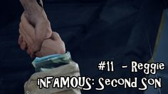 Belcoot Plays: inFAMOUS: Second Son - #11 Reggie