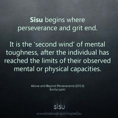 Sisu, the word commonly used in Finland to describe an ability to have through harsh times or challenges. To have the gut, to control the nerves and to keep a clear mind how hard it ever feels.