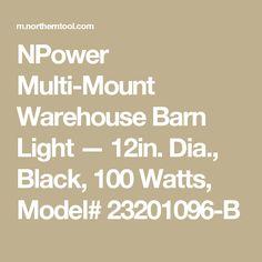 NPower Multi-Mount Warehouse Barn Light — 12in. Dia., Black, 100 Watts, Model# 23201096-B