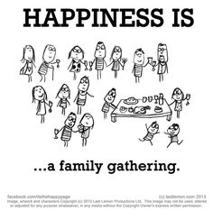 Happiness is, a family gathering. Of course it is, it's my bunch of crazies :) Happy Thoughts, Positive Thoughts, Positive Quotes, Make Me Happy, Are You Happy, Happy Life, Happy Quotes, Life Quotes, Happiness Quotes