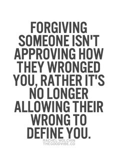 FORGIVING, Allows you to let go of your anger... Brings Peace, and let's Compassion replace the resentment inside you. FORGIVENESS, has Nothing to do with the other person.  It takes place in your MIND!