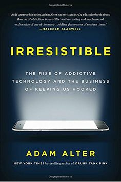 Irresistible: The Rise of Addictive Technology and the Business of Keeping Us Hooked - http://www.darrenblogs.com/2017/03/irresistible-the-rise-of-addictive-technology-and-the-business-of-keeping-us-hooked/