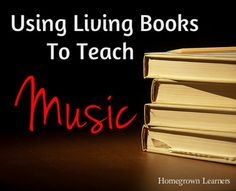 Living Books and Music - Home - Homegrown Learners