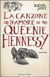 La canzone d'amore di Queenie Hennessy, Rachel Joyce
