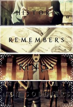 """""""History remembers Kings not Soldiers"""""""