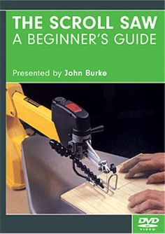 The Scroll Saw: A Beginner's Guide DVD More