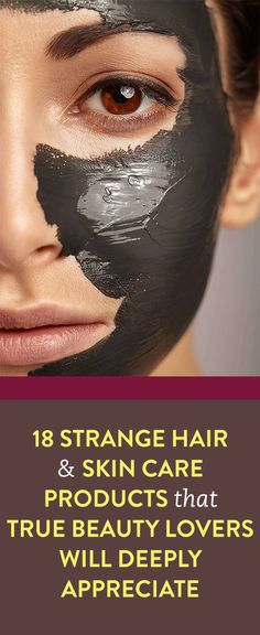 18 Strange Hair & Skin Care Products That True Beauty Lovers Will Deeply Appreciate