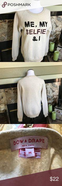 Bow & Drape New York Sweatshirt Sequins Me,my selfie 🤳 & I . Bow &Drape oatmeal sweatshirt. 46% cotton made in the USA. Comfortable and sparkly. EUC BOW & DRAPE New York Tops Sweatshirts & Hoodies