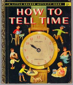 How To Tell Time, Little Golden Book