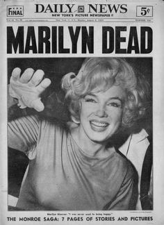 New York Daily News, August 6th, 1962. Issue announcing the death of Marilyn Monroe on August 5th at the age of 36.                                                                                                                                                     More