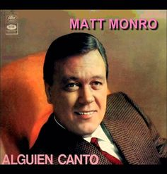 ALGUIEN CANTÓ Matt Monro + Letra
